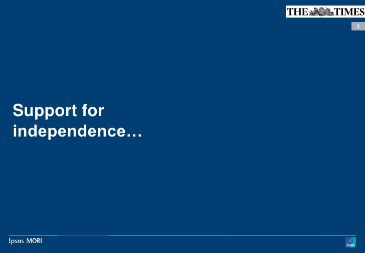 2Support forindependence…