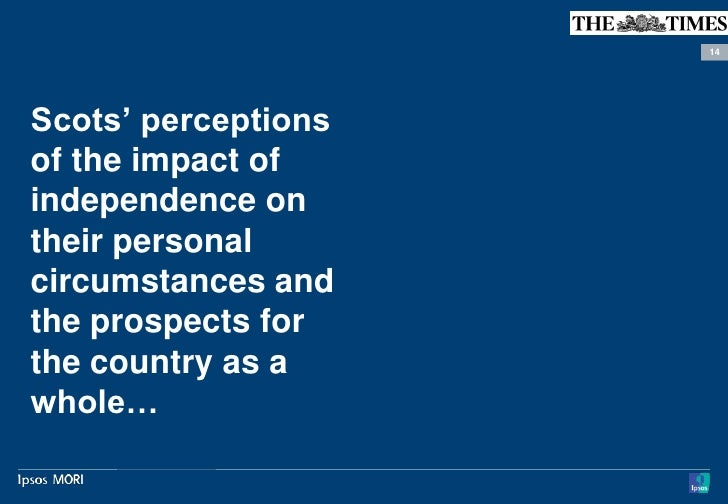 14Scots' perceptionsof the impact ofindependence ontheir personalcircumstances andthe prospects forthe country as awhole…