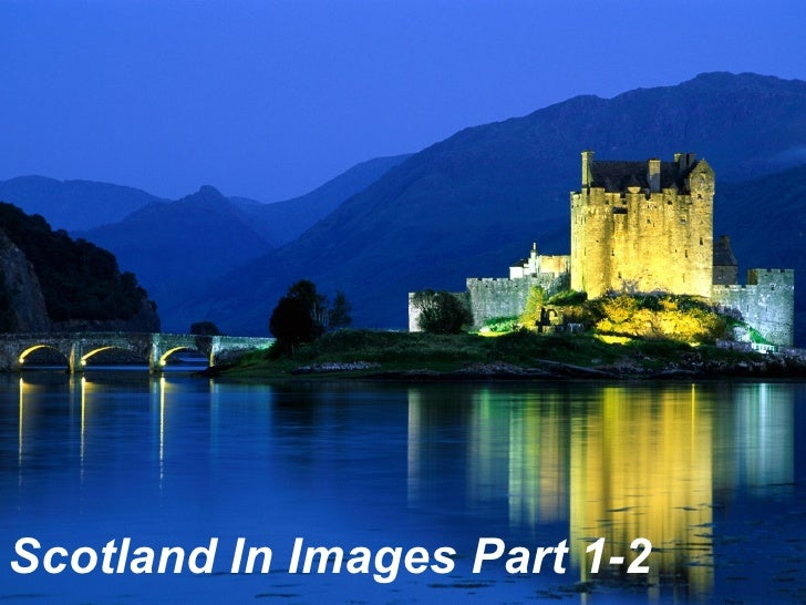 Scotland In Images Part 1-2