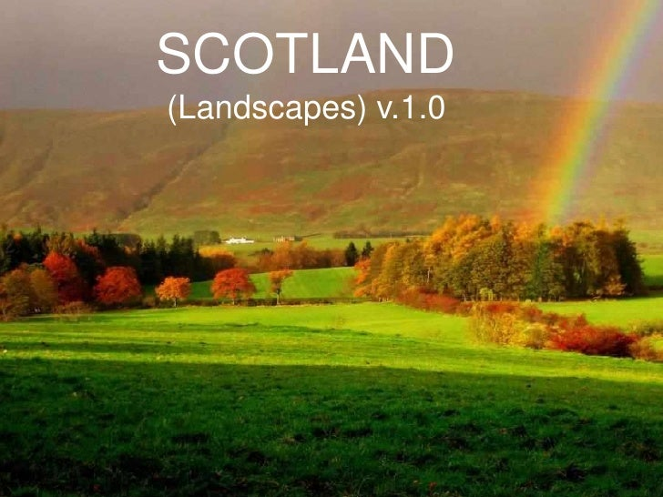 SCOTLAND  (Landscapes) v.1.0           PowerPoint Show by Emerito   Music: My Home by The Munros & David Methven       htt...