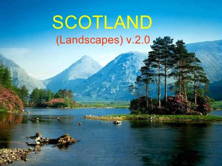 PowerPoint Show by Emerito SCOTLAND Music: Royal Scots Dragoon Guards - Scotland the Brave http:// www.slideshare.net/meri...