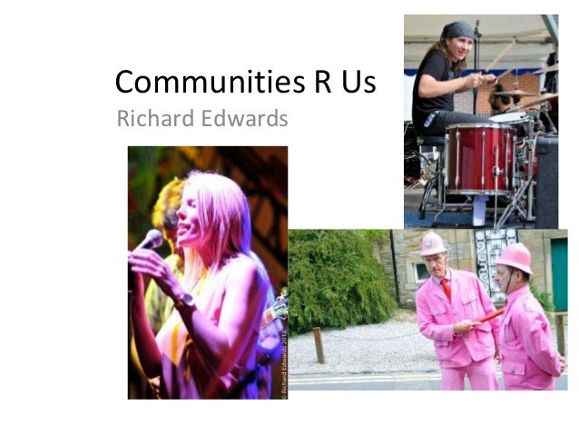 Communities R Us Richard Edwards