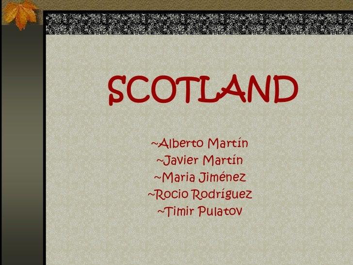 SCOTLAND ~Alberto Martín  ~Javier Martín  ~Maria Jiménez ~Rocio Rodríguez  ~Timir Pulatov