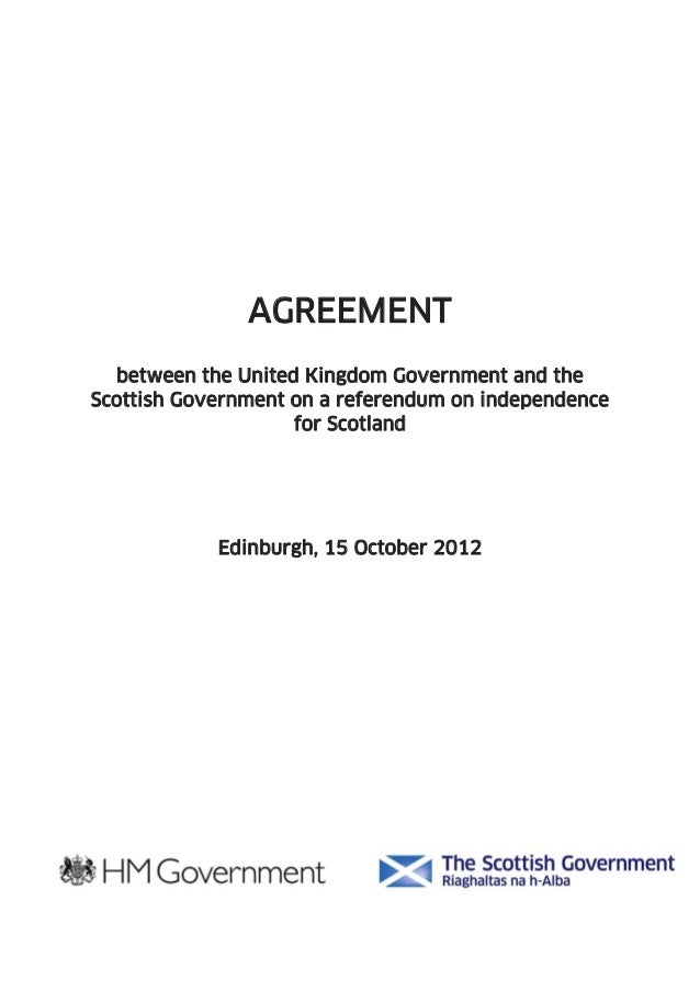AGREEMENT  between the United Kingdom Government and theScottish Government on a referendum on independence               ...