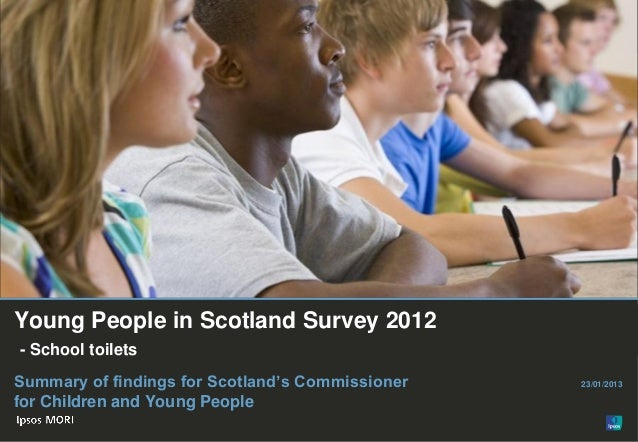 © Ipsos MORI Paste co- brand logo here Young People in Scotland Survey 2012 - School toilets Summary of findings for Scotl...