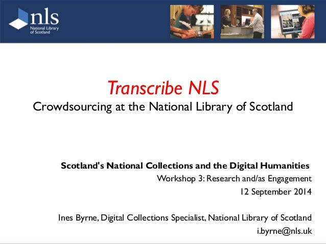 Transcribe NLS  Crowdsourcing at the National Library of Scotland  Scotland's National Collections and the Digital Humanit...