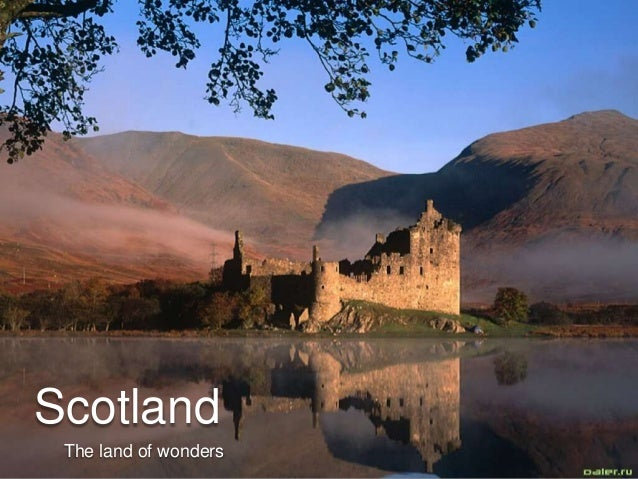 Scotland The land of wonders