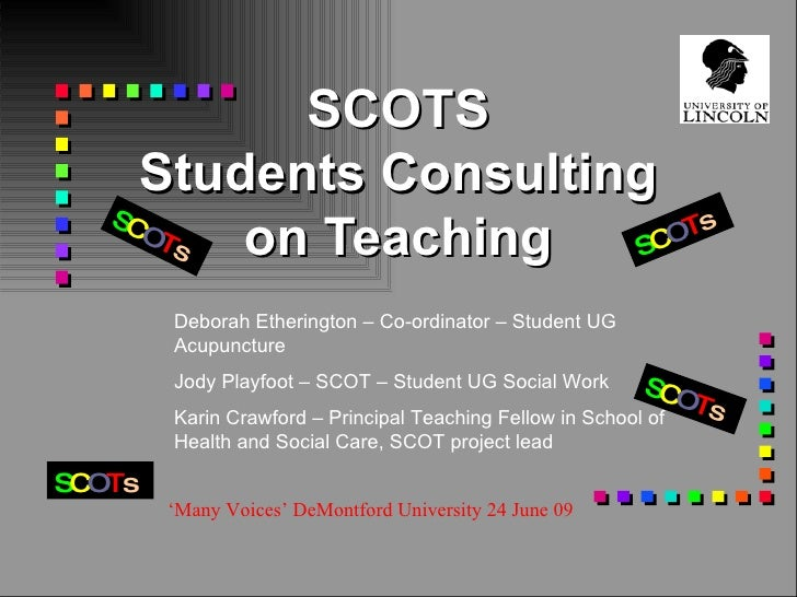SCOTS      Students Consulting    SC                      s      OT        s on Teaching   SCOT           Deborah Ethering...