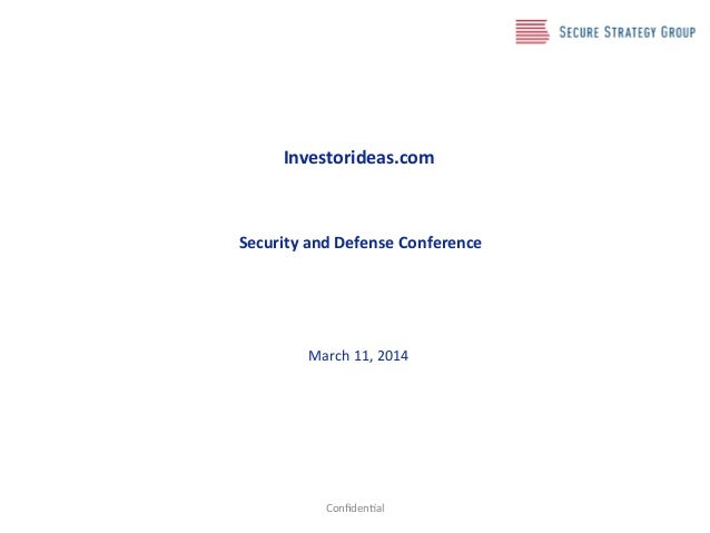 Investorideas.com/ / / / /Security/and/Defense/Conference/ / / ! ! ! March!11,!2014! ! Confiden2al!