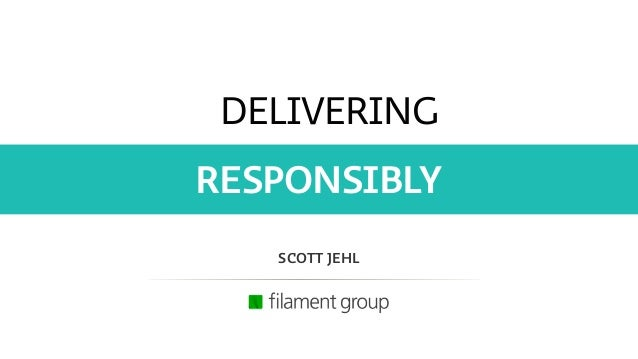 DELIVERING RESPONSIBLY SCOTT JEHL