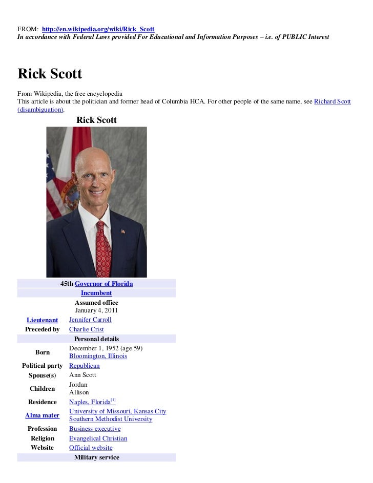 FROM: http://en.wikipedia.org/wiki/Rick_ScottIn accordance with Federal Laws provided For Educational and Information Purp...