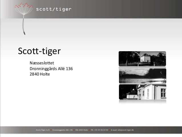 Scott-tiger Næsseslottet Dronninggårds Allé 136 2840 Holte