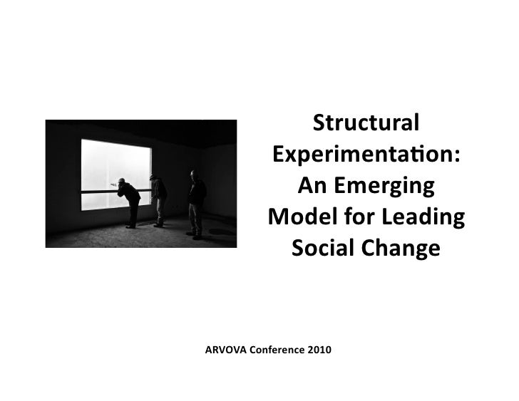 Structural                Experimenta0on:                  An Emerging                Model for Leading     ...