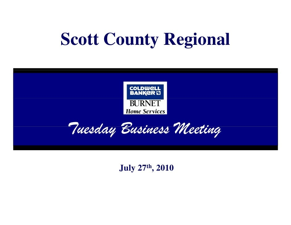 Scott County Regional   25t        Tuesday B si ss M ti       T sd Business Meeting               July 27th, 2010