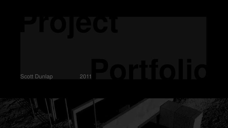 ProjectScott Dunlap      Portfolio               2011