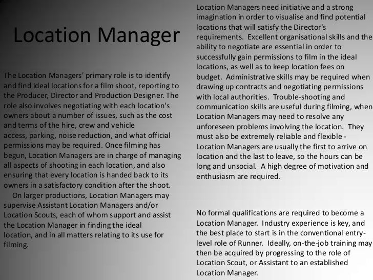 Location Managers need initiative and a strong imagination in order to visualise and find potential locations that will sa...