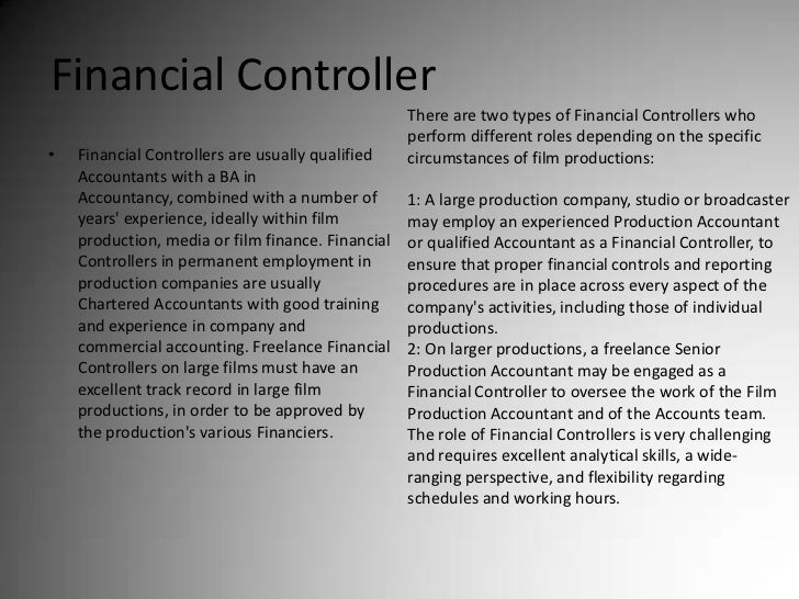 Financial Controller<br />There are two types of Financial Controllers who perform different roles depending on the specif...