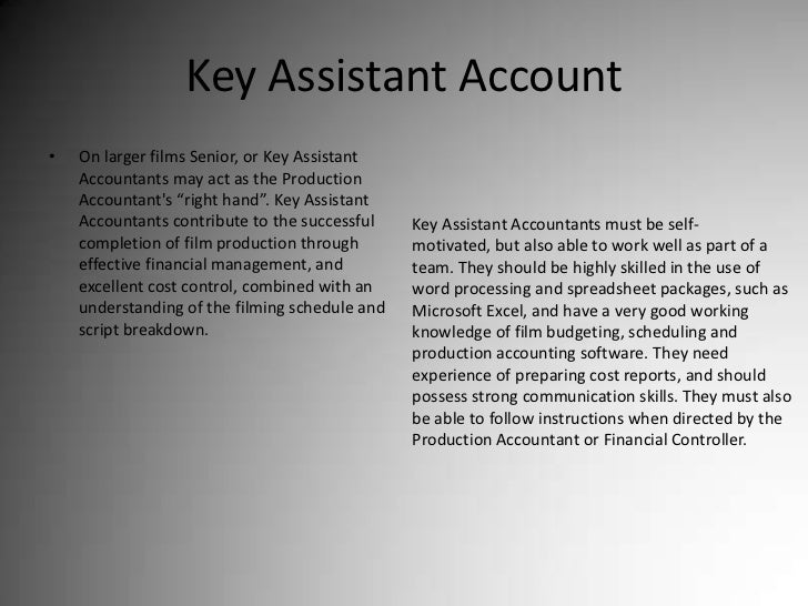 """Key Assistant Account<br />On larger films Senior, or Key Assistant Accountants may act as the Production Accountant's """"ri..."""