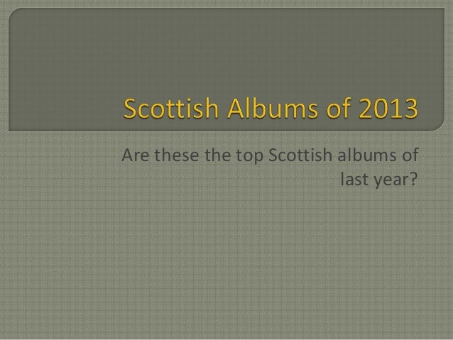 Are these the top Scottish albums of last year?