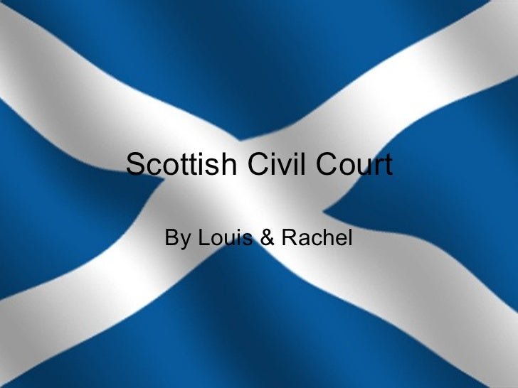 Scottish Civil Court By Louis & Rachel