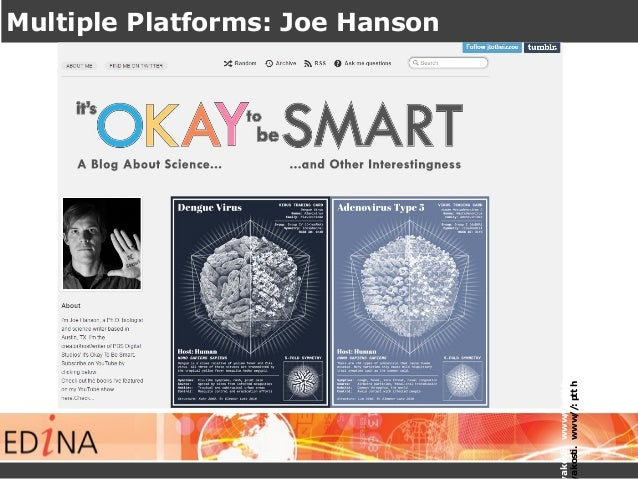 Multiple Platforms: Joe Hanson http://www.itsoka http://www.itsoka