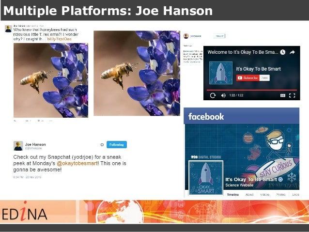 Multiple Platforms: Joe Hanson