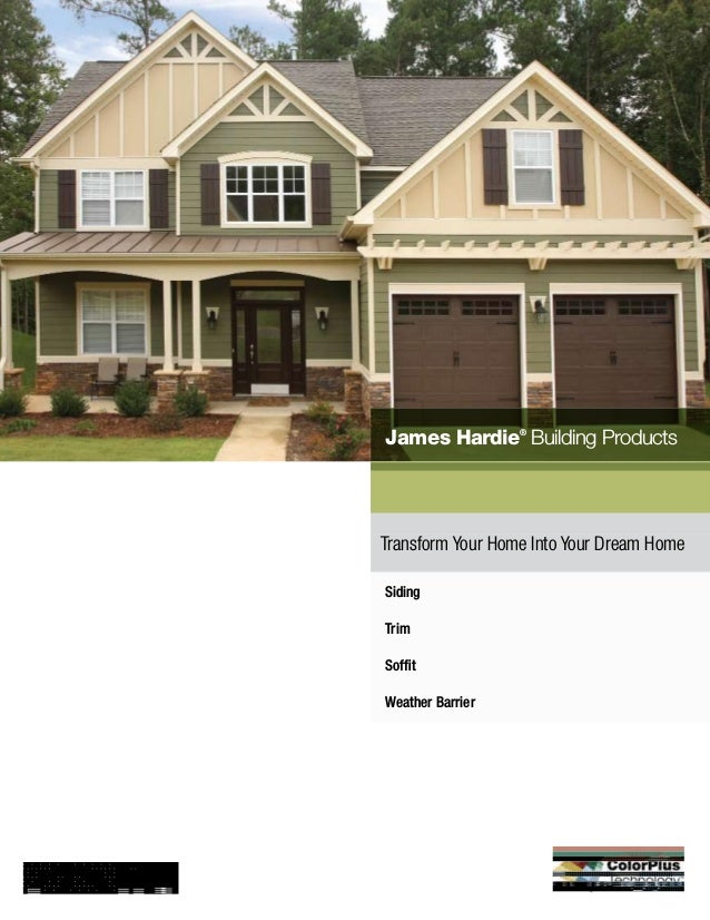 James Hardie® Building Products Siding Trim Soffit Weather Barrier Transform Your Home Into Your Dream Home