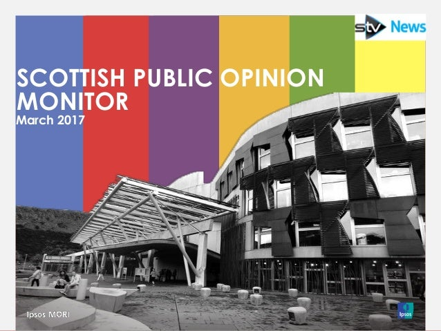 March 2017 SCOTTISH PUBLIC OPINION MONITOR