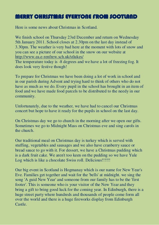 MERRY CHRISTMAS EVERYONE FROM SCOTLAND Here is some news about Christmas in Scotland. We finish school on Thursday 23rd De...