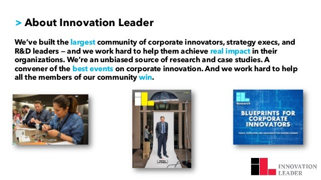 > About Innovation Leader We've built the largest community of corporate innovators, strategy execs, and R&D leaders — and...