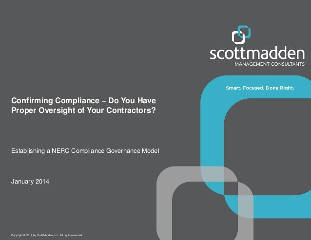 Confirming Compliance – Do You Have Proper Oversight of Your Contractors?  Establishing a NERC Compliance Governance Model...
