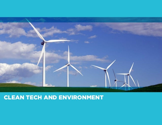 CLEAN TECH AND ENVIRONMENT