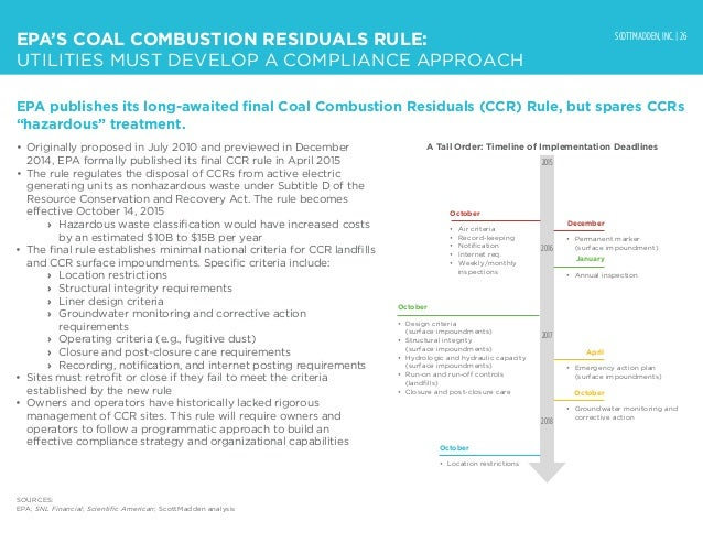 SCOTTMADDEN, INC. | 26 EPA'S COAL COMBUSTION RESIDUALS RULE: UTILITIES MUST DEVELOP A COMPLIANCE APPROACH EPA publishes it...