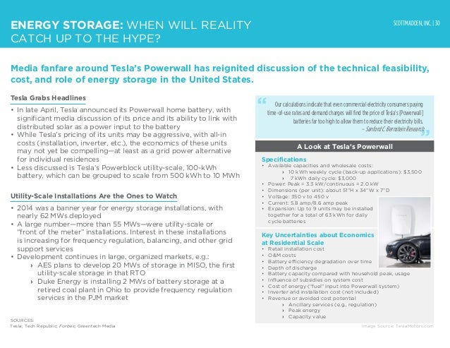 SCOTTMADDEN, INC. | 30 ENERGY STORAGE: WHEN WILL REALITY CATCH UP TO THE HYPE? Media fanfare around Tesla's Powerwall has ...