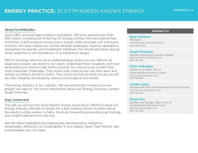 SCOTTMADDEN, INC. | 39 Contact Us ENERGY PRACTICE: SCOTTMADDEN KNOWS ENERGY Brad Kitchens President sbkitchens@scottmadd...