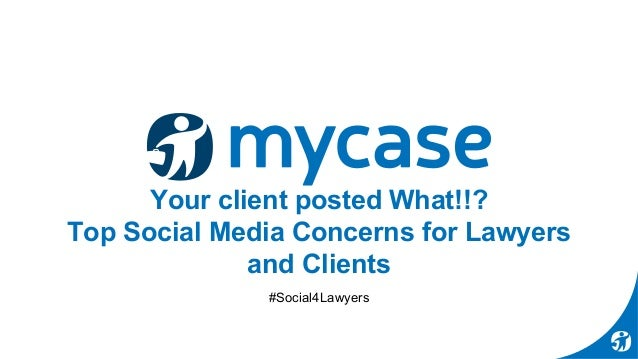 Your client posted What!!? Top Social Media Concerns for Lawyers and Clients #Social4Lawyers