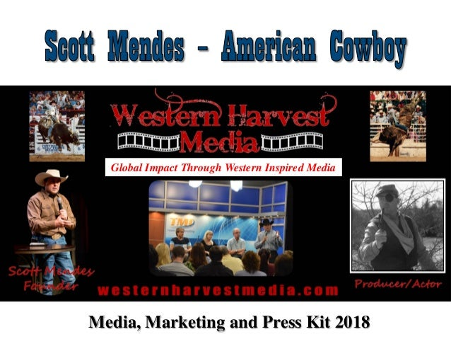 Media, Marketing and Press Kit 2018 Global Impact Through Western Inspired Media