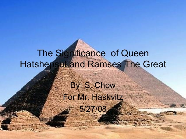 The significance of Queen Hatshepsut and Ramses The Great