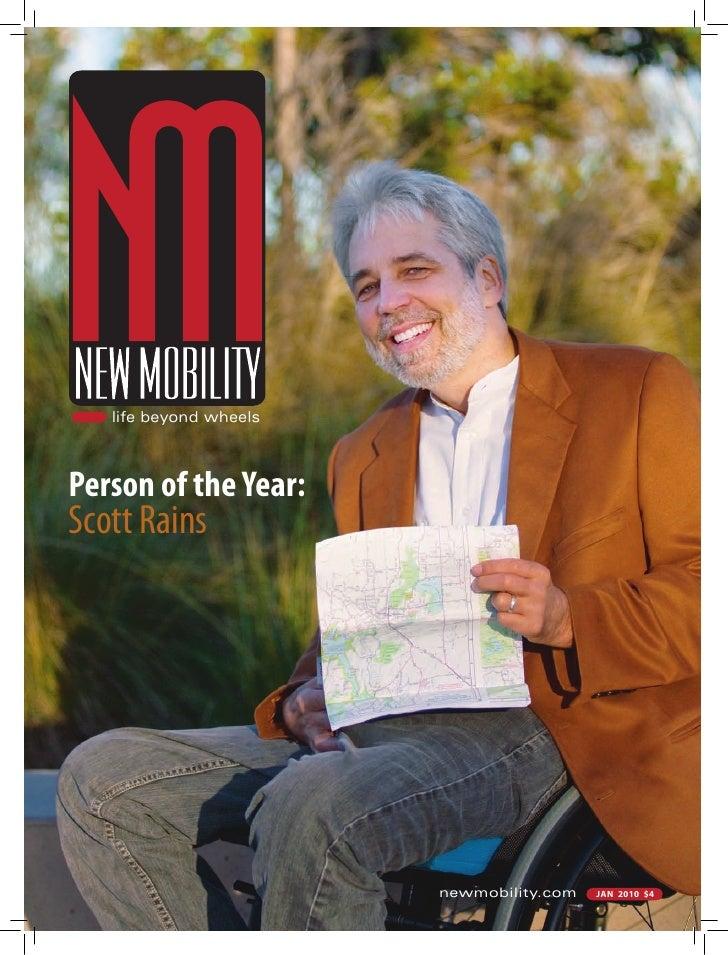 life beyond wheels    Person of the Year: Scott Rains                             newmobility.com   jan 2010 $4