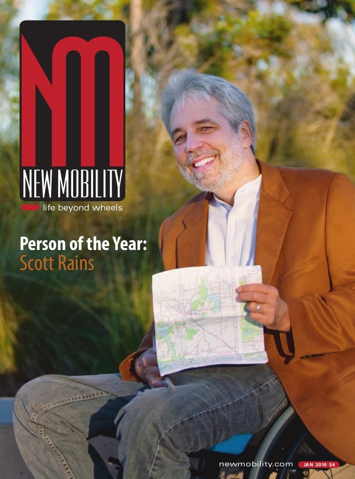 life beyond wheels    Person of the Year: Scott Rains                             newmobility.com   jan 2010 $4