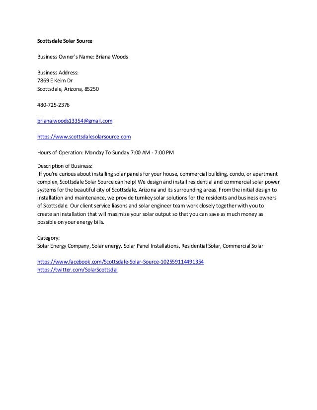 Scottsdale Solar Source Business Owner's Name: Briana Woods Business Address: 7869 E Keim Dr Scottsdale, Arizona, 85250 48...