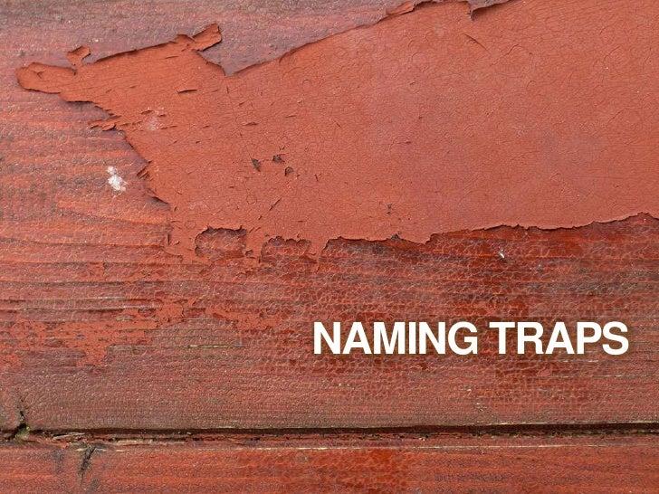 NAMING TRAPS<br />