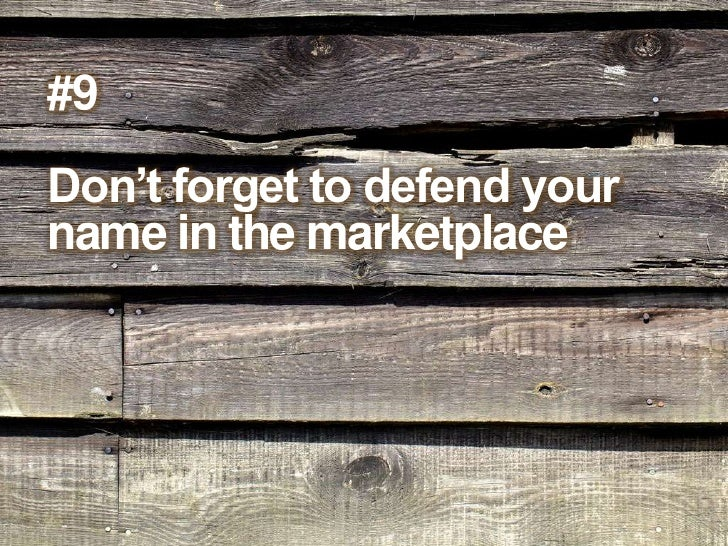 #9<br />Don't forget to defend your name in the marketplace<br />