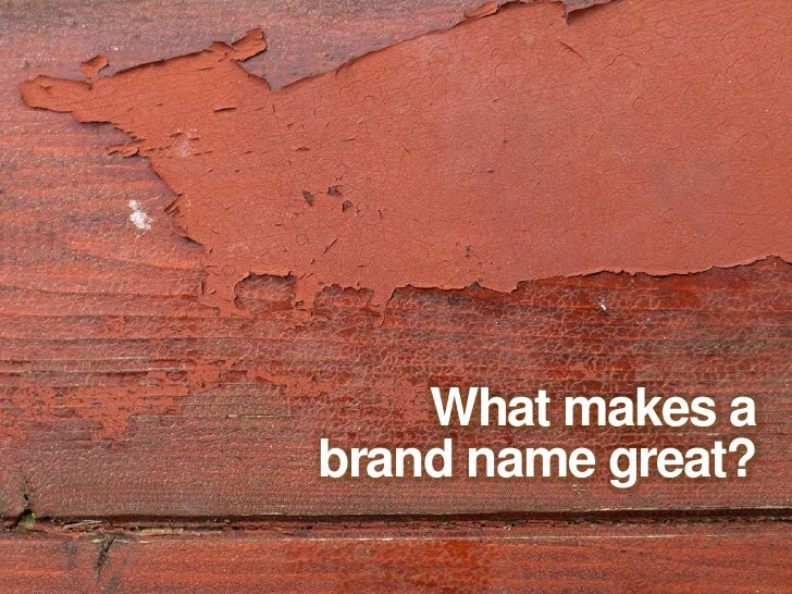 What makes a<br />brand name great?<br />