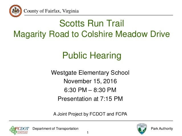County of Fairfax, Virginia Scotts Run Trail Magarity Road to Colshire Meadow Drive Public Hearing Westgate Elementary Sch...