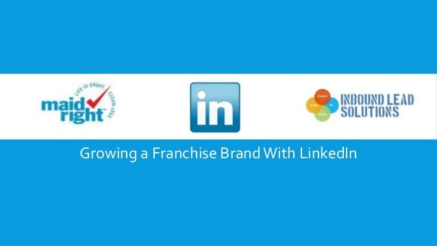 Growing a Franchise Brand With LinkedIn