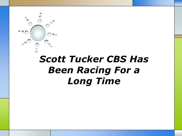 Scott Tucker CBS Has Been Racing For a      Long Time
