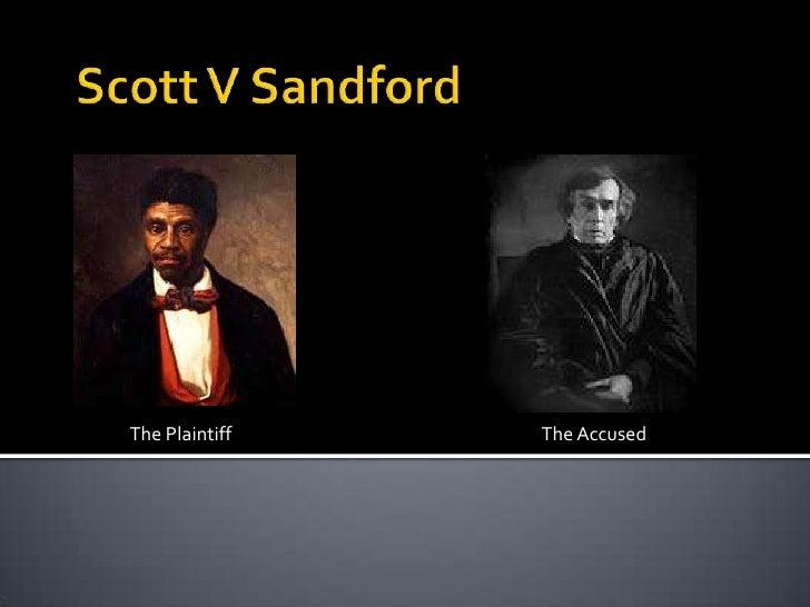 Scott V Sandford<br />The Plaintiff<br />The Accused<br />
