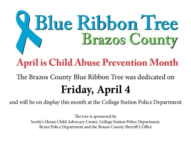 The Brazos County Blue Ribbon Tree was dedicated on Friday, April 4 and will be on display this month at the College Stati...