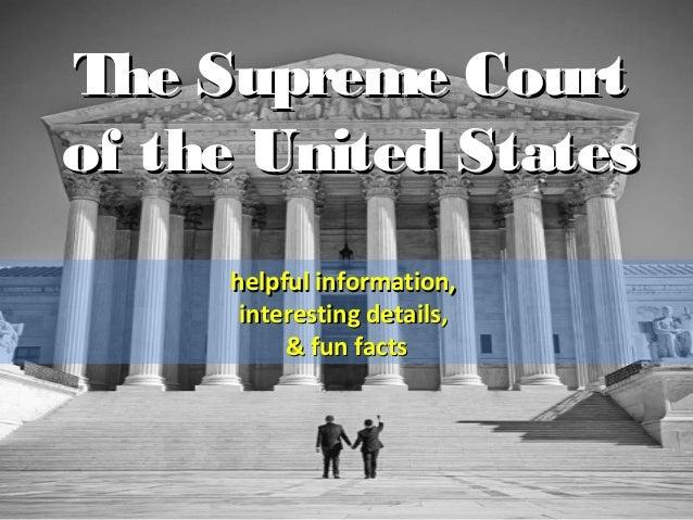 The Supreme CourtThe Supreme Courtof the United Statesof the United Stateshelpful information,helpful information,interest...